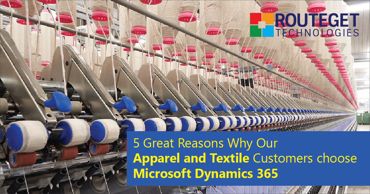 5 Great Reasons Why Our Apparel and Textile Customers Choose Microsoft Dynamics 365