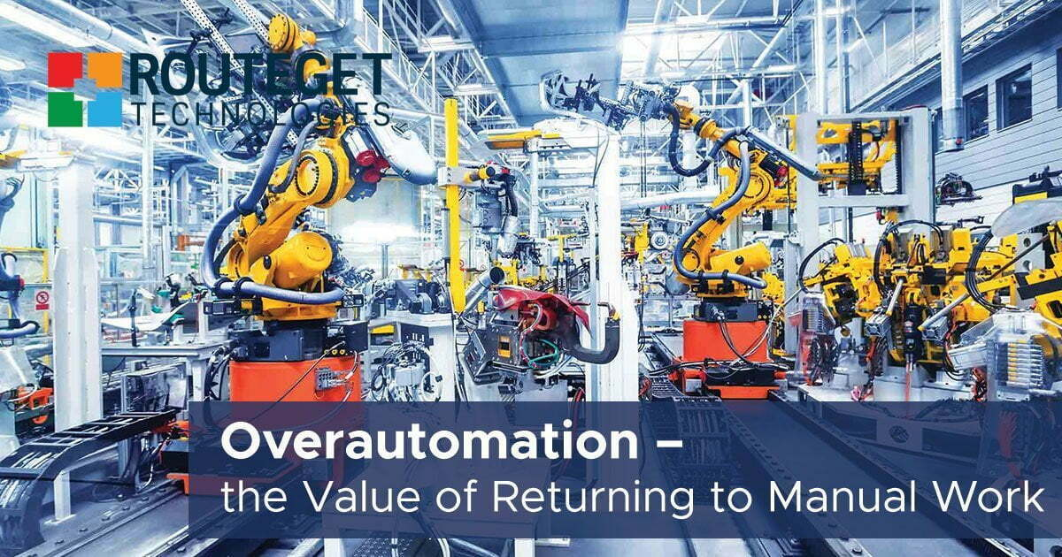Overautomation – the Value of Returning to Manual Work