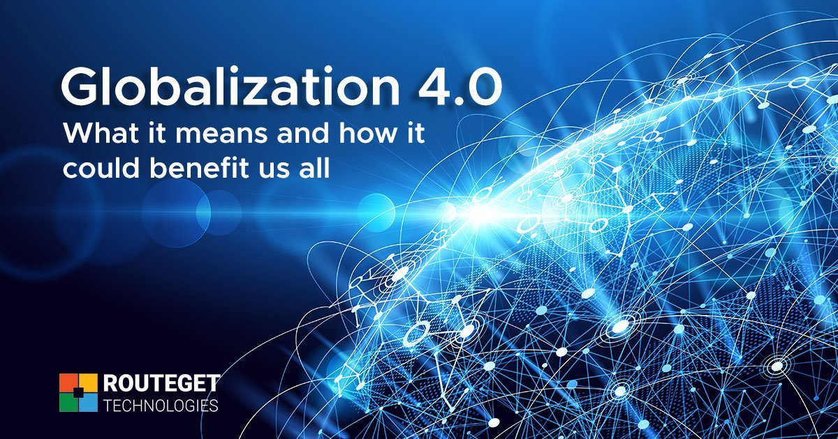 Globalization 4.0 – what it means and how it could benefit us all