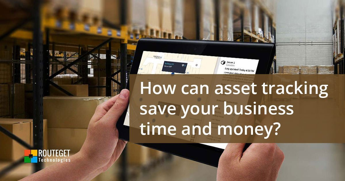 How can asset tracking save your business time and money?