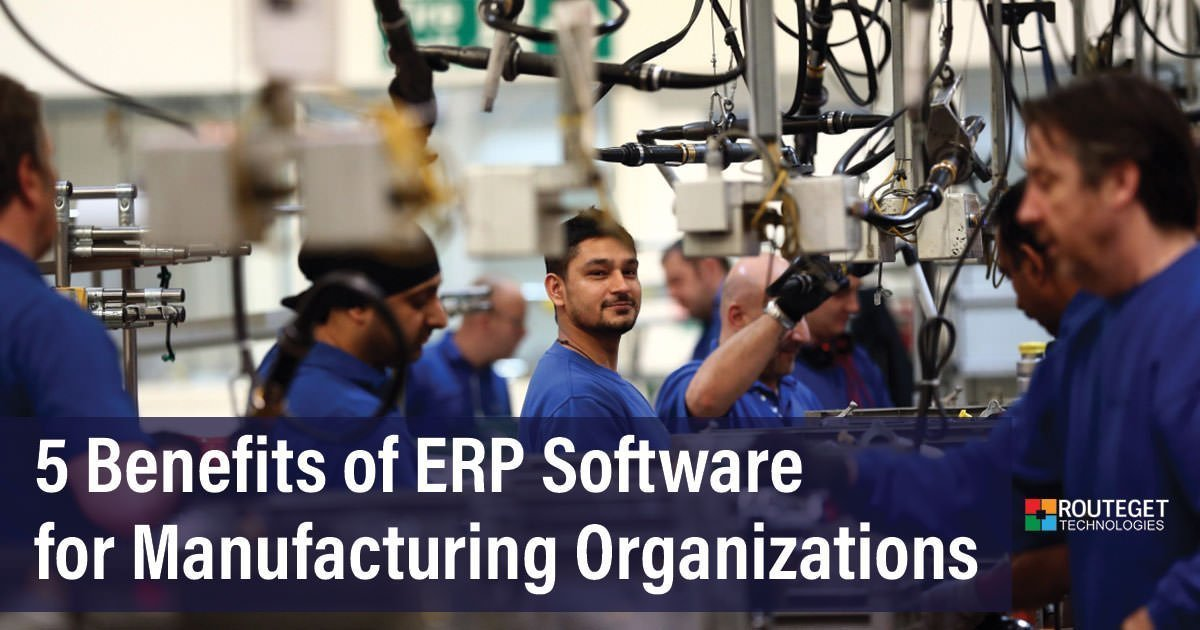 5 Benefits of ERP Software for Manufacturing organizations