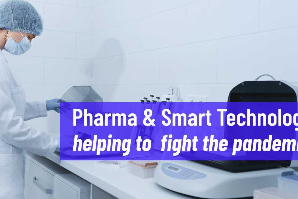 How can Pharma & smart technology help fight the pandemic