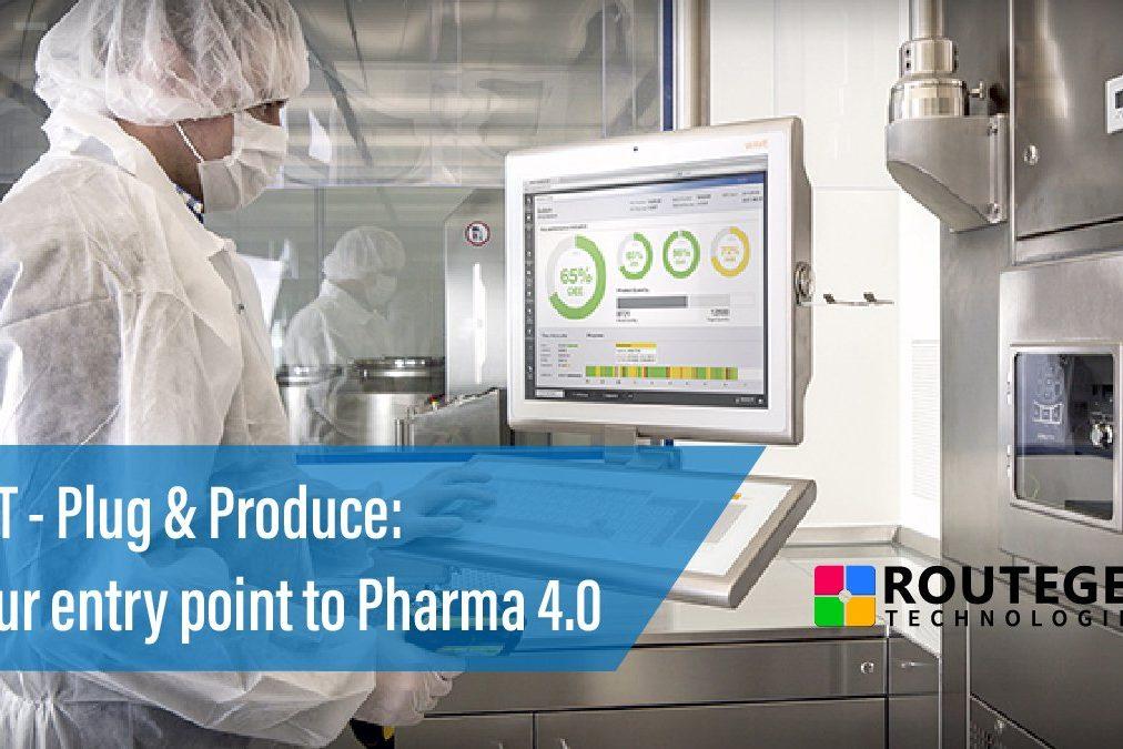 Plug & Produce: Your entry point to Pharma 4.0