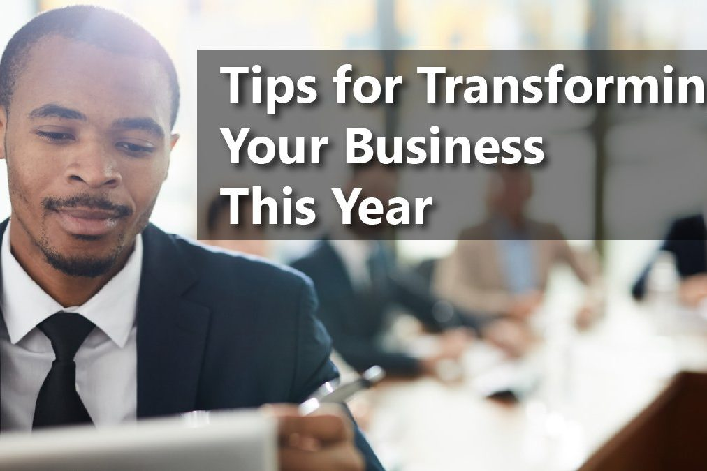 Tips for Transforming Your Business This Year