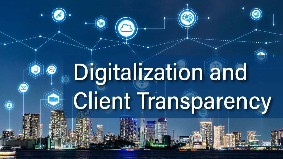 Digitalization and Client Transparency